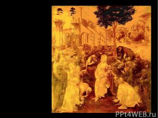 Поклонение волхвов 1472-1477. Картина была заказана Леонардо да Винчи в 1481 год