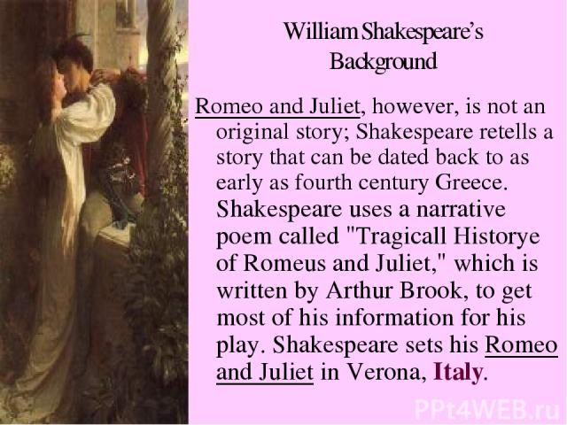 an analysis of the summary of the romeo and juliet by william shakespeare Shakespeare in love, a fictional account of the life that inspired the art-romeo and juliet  of william shakespeare's new comedy romeo and ethel.