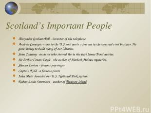 Scotland's Important People Alexander Graham Bell - inventor of the telephone An
