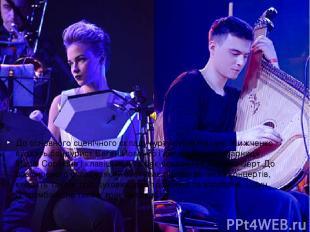 До основного сценічного складу гурту окрім Наталії Жижченко входятьбандурист Єв