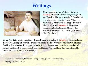 Writings Abai devoted many of his works to the violence of Kazakh labour rights