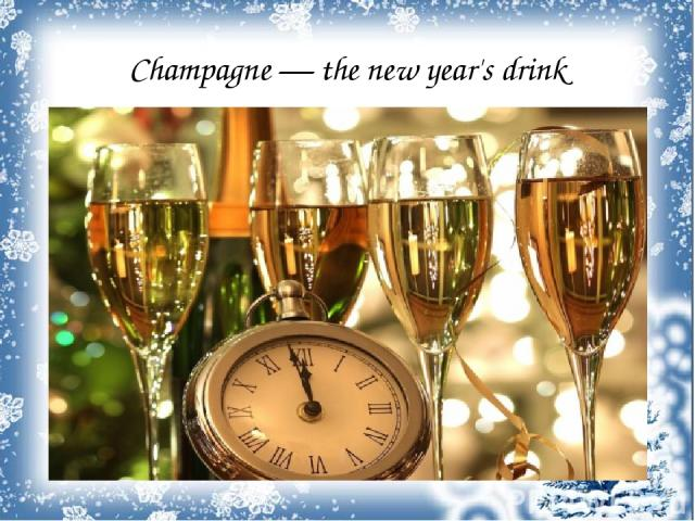 Champagne — the new year's drink