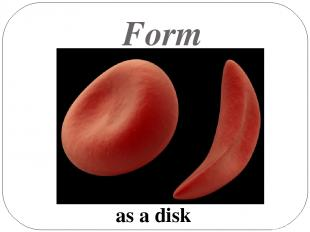 Form as a disk
