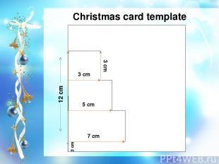 2 cm 7 cm 5 cm 3 cm 3 cm 12 cm Christmas card template