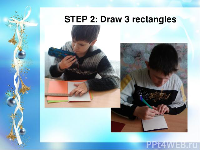 STEP 2: Draw 3 rectangles