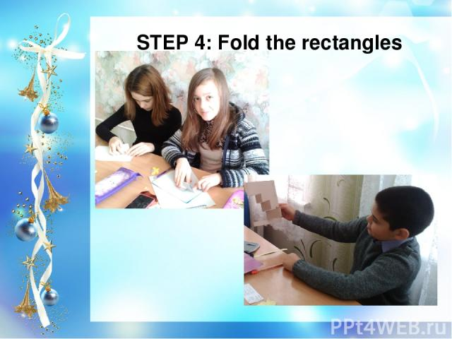STEP 4: Fold the rectangles