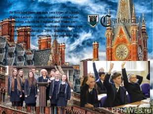 In Scotland there are only two types of schools Roman Catholic or non-denominati