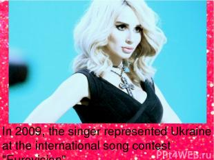 """In 2009, the singer represented Ukraine at the international song contest """"Eurov"""