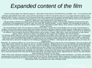 Expanded content of the film Someone brings together four talented magicians - D