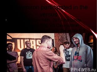 oxxxymiron participated in the versus 1) In September 14th, 2013 the battle betw