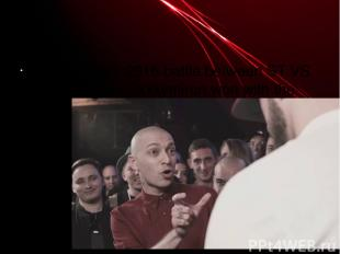 4) June 19th, 2016 battle between ST VS Oxxxymiron - Oxxxymiron won with the sco