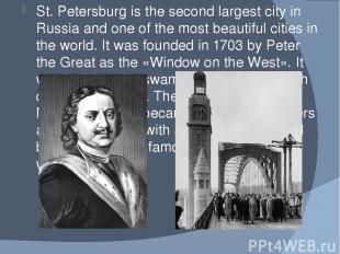 St. Petersburg is the second largest city in Russia and one of the most beautifu