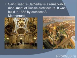Saint Isaac `s Cathedral is a remarkable monument of Russia architecture. It was
