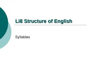 Li8 Structure of English Syllables