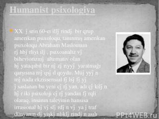 XX əsrin 60-cı illərində bir qrup amerikan psixoloqu, tanınmış amerikan psixoloq