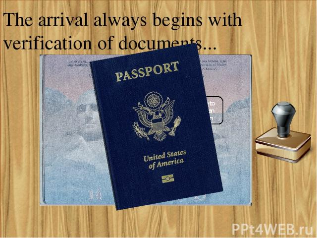 The arrival always begins with verification of documents... Welcome to the Russian Federation