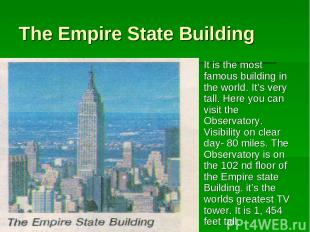 The Empire State Building It is the most famous building in the world. It's very