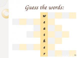Guess the words: w e a t h e r