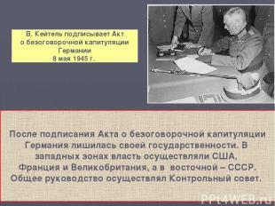 В. Кейтель подписывает Акт о безоговорочной капитуляции Германии 8 мая 1945 г. П