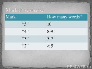 """Mark How many words? """"5"""" 10 """"4"""" 8-9 """"3"""" 5-7 """"2"""" < 5"""
