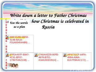 Write down a letter to Father Christmas and tell him how Christmas is celebrated