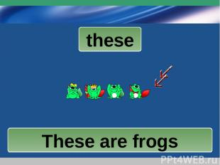 www.themegallery.com Company Logo these These are cats These are frogs These are