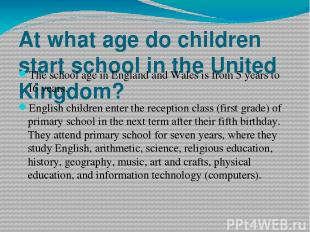 At what age do children start school in the United Kingdom? The school age in En