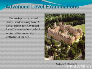 Advanced Level Examinations Following two years of study, students may take A-Le