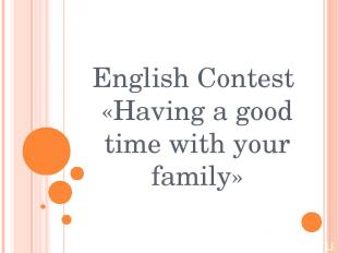 English Contest «Having a good time with your family»