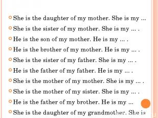 She is the daughter of my mother. She is my ... She is the daughter of my mother