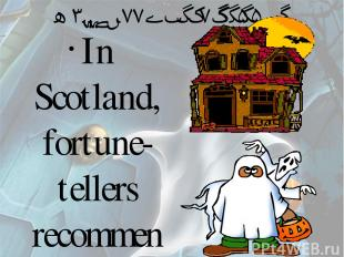 Halloween Superstitions In Scotland, fortune-tellers recommended that an eligibl