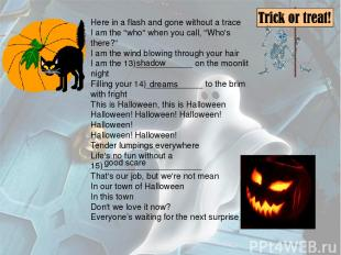 """Here in a flash and gone without a trace I am the """"who"""" when you call, """"Who's th"""