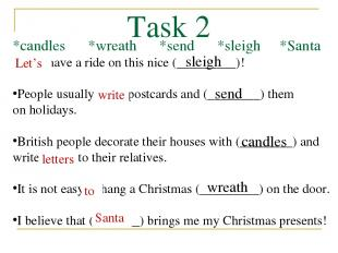 Task 2 *candles *wreath *send *sleigh *Santa Let's have a ride on this nice (___