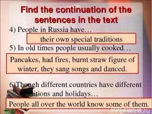 Find the continuation of the sentences in the text 4) People in Russia have… 5)
