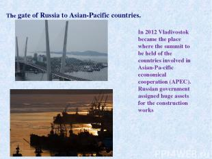 In 2012 Vladivostok became the place where the summit to be held of the countrie