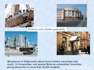 Abundance of Vladivostok educa tional centers impresses very much: 13 Universiti