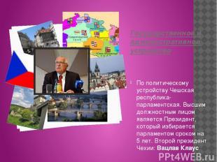 Государственное и административное устройство По политическому устройству Чешска