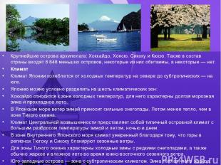 Крупнейшиеостроваархипелага:Хоккайдо,Хонсю,СикокуиКюсю. Также в состав ст