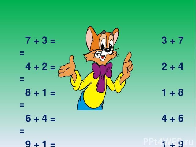 7 + 3 = 3 + 7 = 4 + 2 = 2 + 4 = 8 + 1 = 1 + 8 = 6 + 4 = 4 + 6 = 9 + 1 = 1 + 9 = 6 + 3 = 3 + 6 =