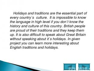 Holidays and traditions are the essential part of every country`s culture. It is