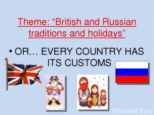 "Theme: ""British and Russian traditions and holidays"" OR… EVERY COUNTRY HAS ITS C"