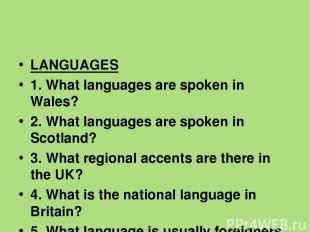 LANGUAGES 1. What languages are spoken in Wales? 2. What languages are spoken in