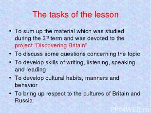 The tasks of the lesson To sum up the material which was studied during the 3rd