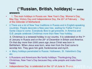 "(""Russian, British, holidays) – some answers 1. The main holidays in Russia are:"