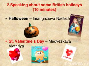 2.Speaking about some British holidays (10 minutes) Halloween – Imangazieva Nade