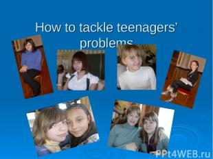 How to tackle teenagers' problems