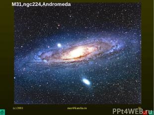 (c) 2001 mez@karelia.ru * M31,ngc224,Andromeda mez@karelia.ru