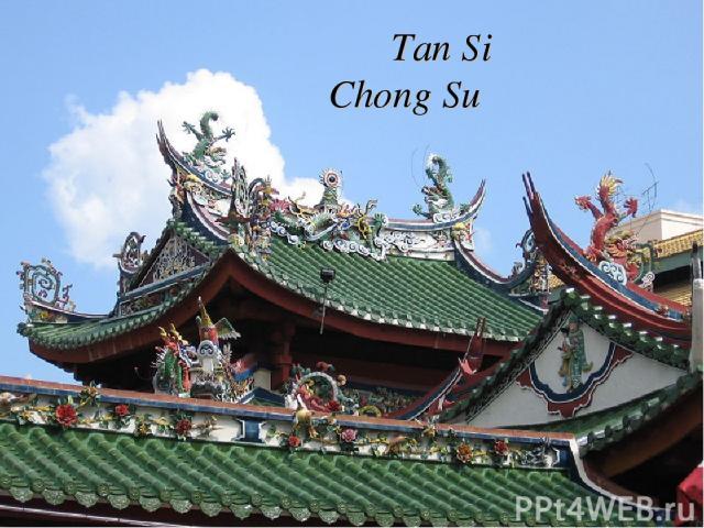 Tan Si Chong Su