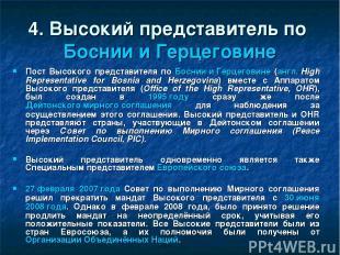 4. Высокий представитель по Боснии и Герцеговине Пост Высокого представителя по