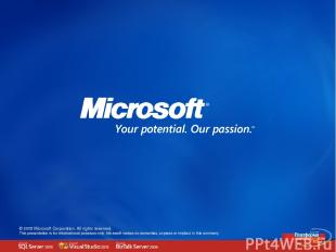 © 2005 Microsoft Corporation. All rights reserved. This presentation is for info